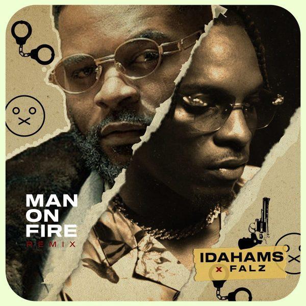 Idahams ft. Falz – Man On Fire Remix