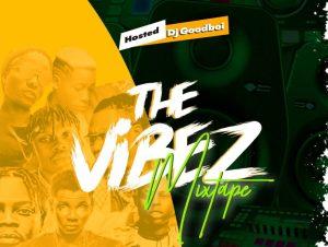Six9ja ft DJ Goodboi The Vibez Mixtape Mp3 Download