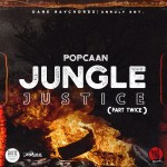 Popcaan Jungle Justice Part Twice mp3 download
