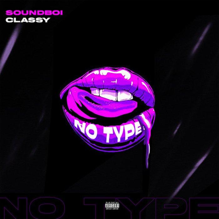 Soundboi Classy – No Type