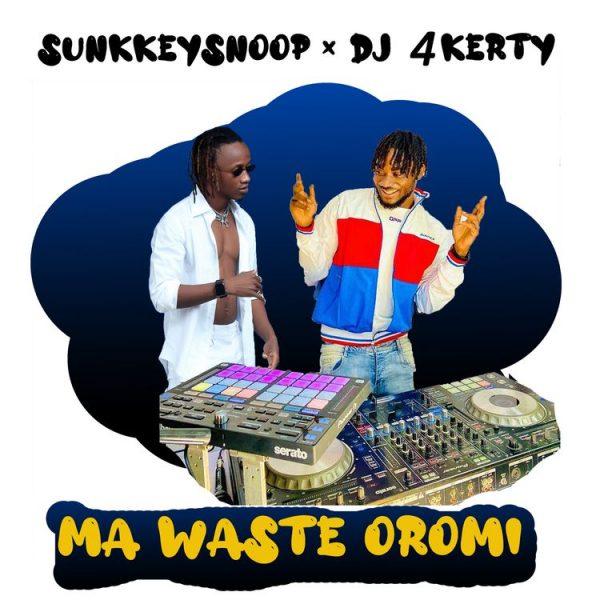 Sunkkeysnoop ft. DJ 4Kerty Ma Waste Oromi Mp3 Download
