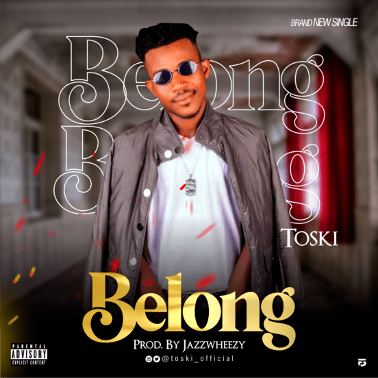 Toski Belong Mp3 Download