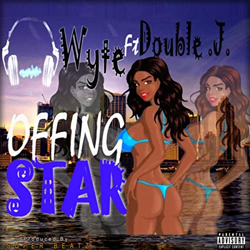 Wyte – Offing Star ft Double J