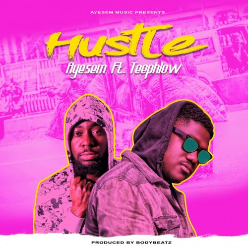 Ayesem Hustle Ft Teephlow