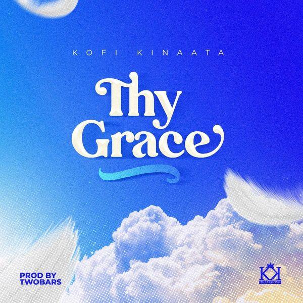 Kofi Kinaata Thy Grace Mp3 download