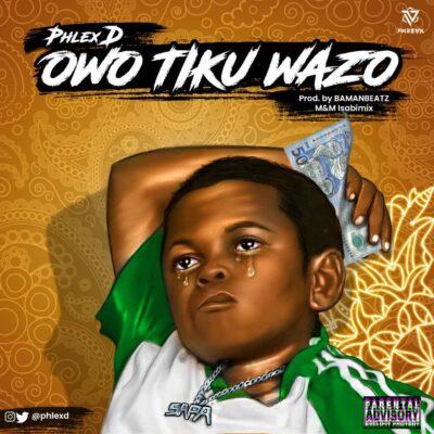Phlex D Owo Tiku Wazo mp3 download