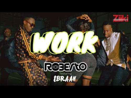Roberto – Work Ft. Ibraah