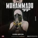Senior Maintain Muhammadu Ayigo mp3 download