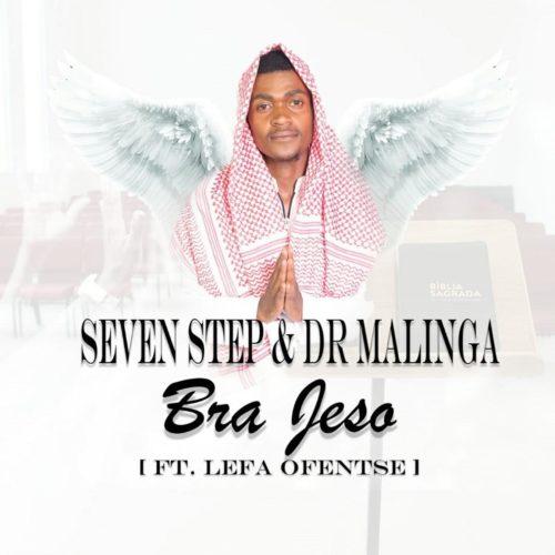 Seven Step Dr Malinga – Bra Jeso Ft Lefa