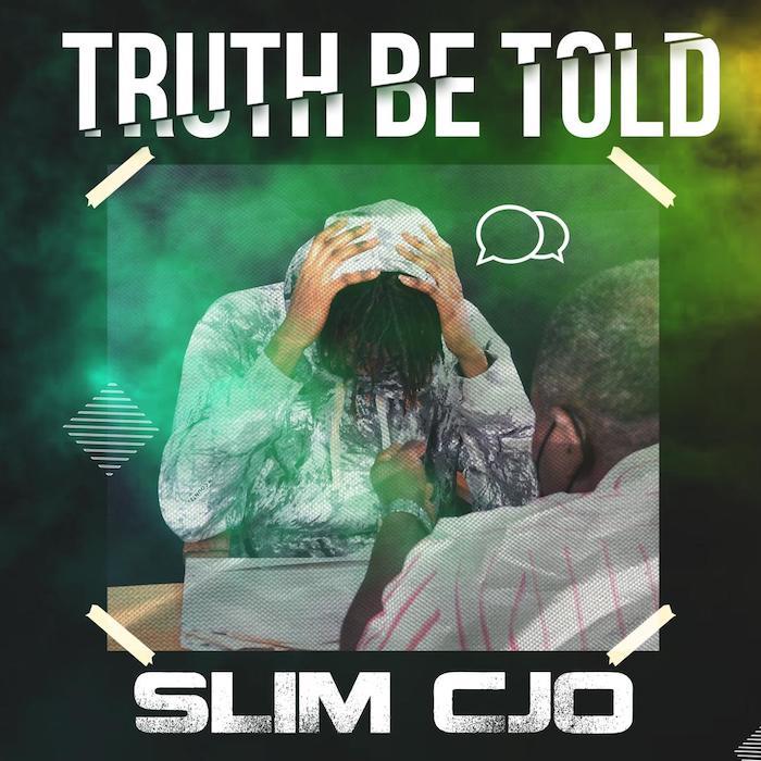 Slimcjo – Truth Be Told