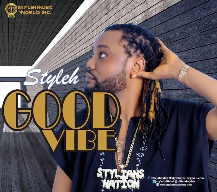 VIDEO: Styleh – Good Vibe