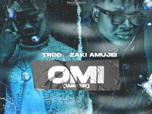 TRod Omi Water Ft Zaki Amujei