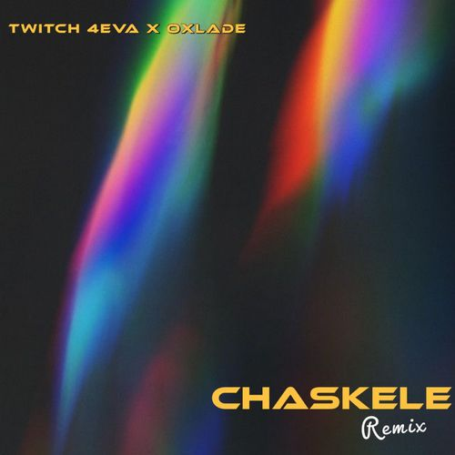 Twitch 4Eva Chaskele Remix Ft Oxlade