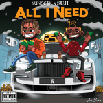 Yung6ix – All I Need Ft. Suji