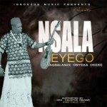 Agbalanze Onyeka Okeke Nsala Eyego Mp3 Download