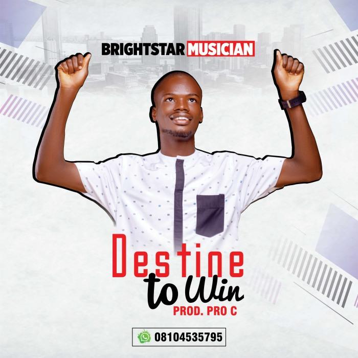Brightstar Musician Destine To Win mp3 download