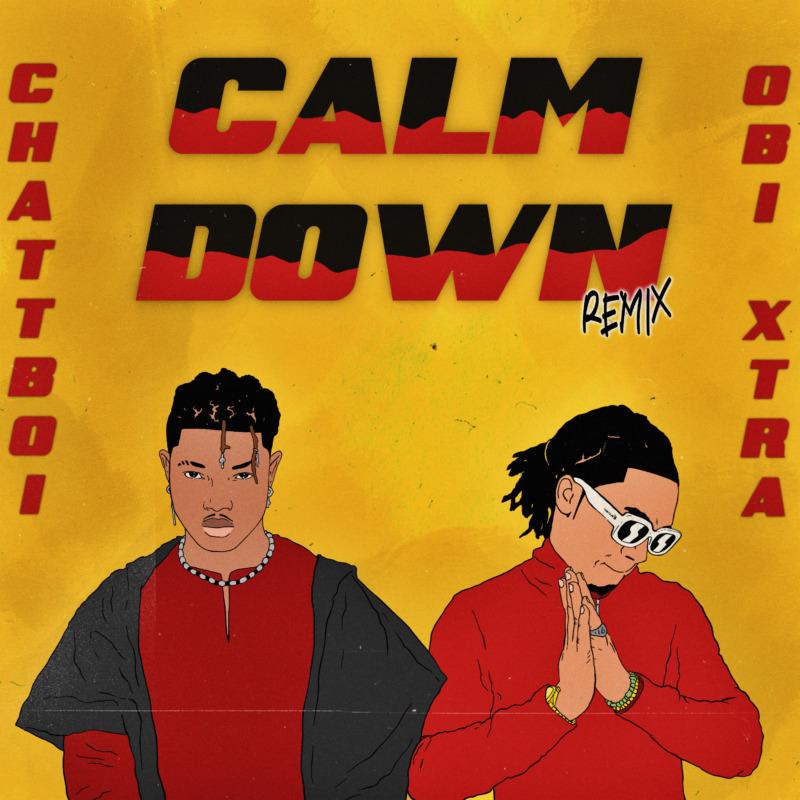 Chattboi Obi Xtra Calm Down Remix mp3 download