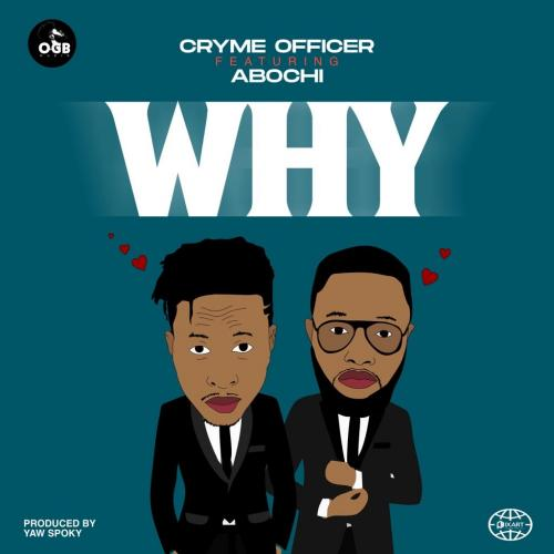 Cryme Officer Why Ft. Abochi mp3 download