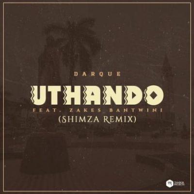 Darque X Zakes Bantwini Uthando Shimza Remix mp3 download
