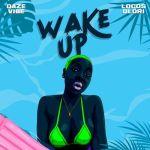 Daze Vibe Wake Up Ft. Logos Olori mp3 download