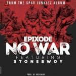 Epixode No War Ft. Stonebwoy mp3 download