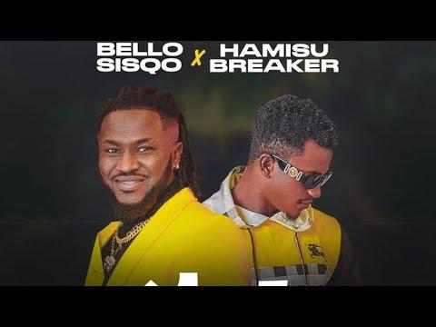 Hamisu Breaker x Bello Sisqo Fati Mp3 download