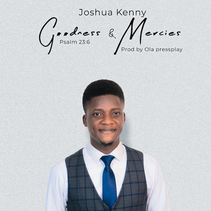 Joshua Kenny Goodness Mercies mp3 download