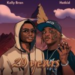 Kelly Bran Ft. Hotkid 20 Years 3 downloadmp