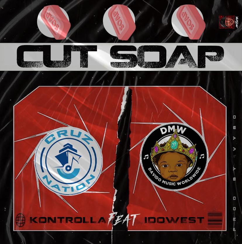 Kontrolla Cut Soap Ft. Idowest Mp3 Download