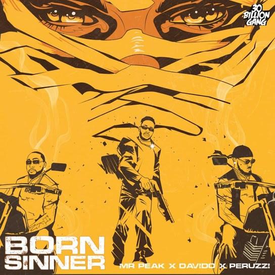 Mr Peak Born Sinner ft. Davido Peruzzi mp3 download