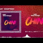 Nay Wamitego Chini mp3 download