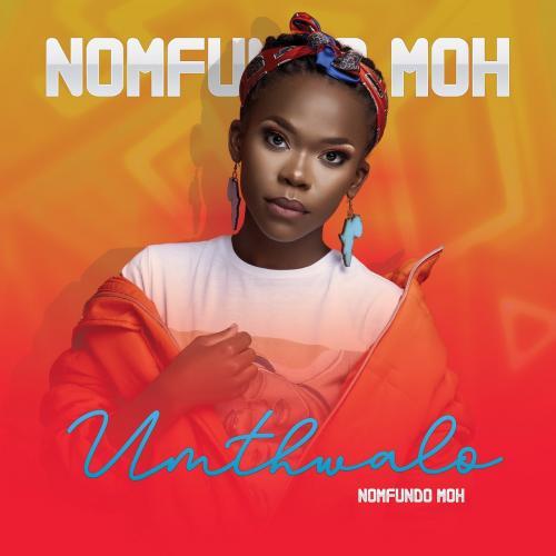 Nomfundo Moh Umthwalo mp3 download