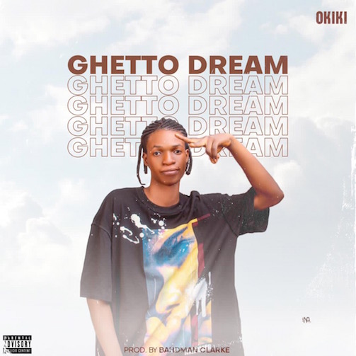 Okiki Ghetto Dreams Mp3 Download