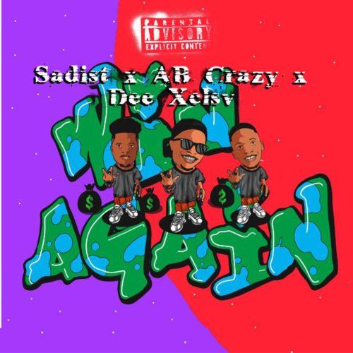 Sadist Win Again Ft. AB Crazy Dee XCLSV mp3 download