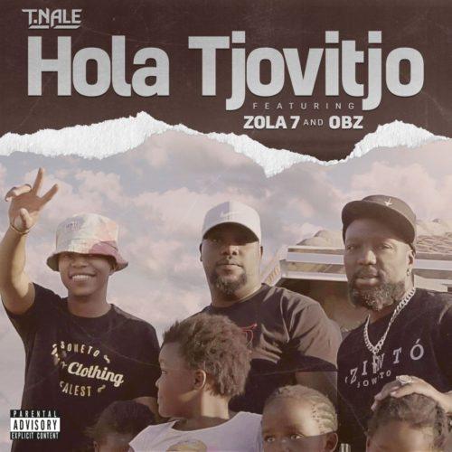T.Nale Hola Tjovitjo Ft. Zola 7 OBZ mp3 download