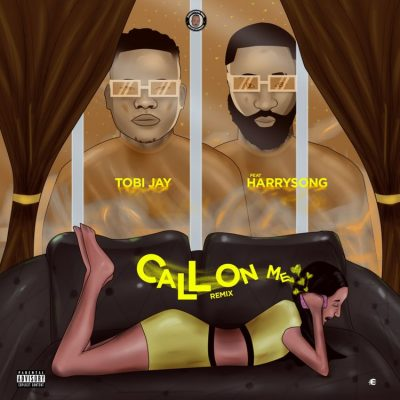 Tobi Jay Ft. HarrySong Call On Me Remix Mp3 Download
