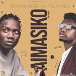 TopShine Ft. Flykid Aimasiko mp3 download