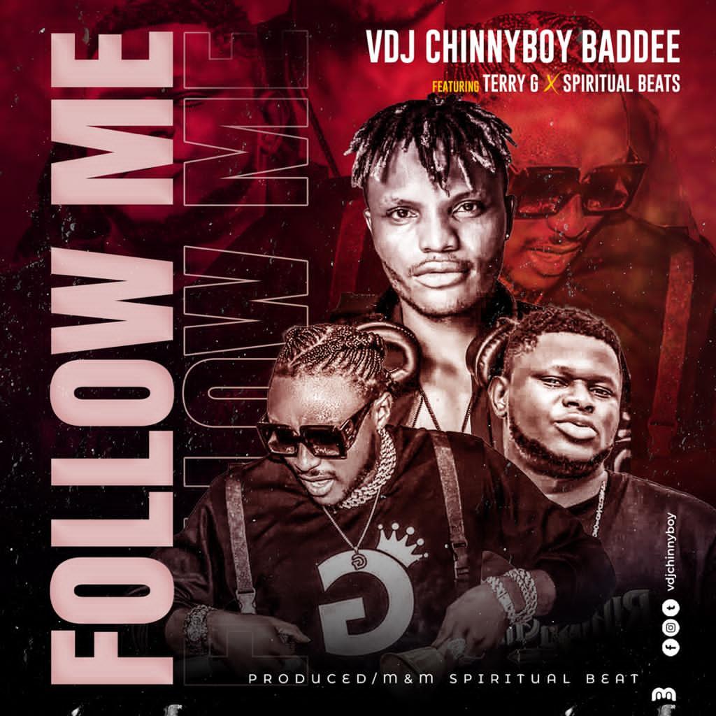 VDJ Chinnyboy Baddee Follow Me ft. Terry G x Spiritual Beat mp3 download