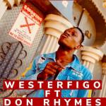 Westerfigo Ft. Don Rhymes Magbe mp3 download