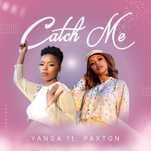 Yanga Catch Me Ft. Paxton Mp3 Download