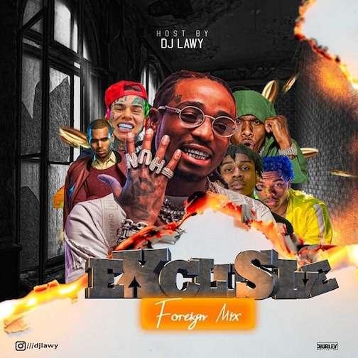 Original Mixtape Title DJ Lawy – Exclusive Foreign Mixtape 2021 Mp3