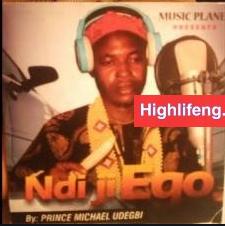 Chief Michael Udegbi Ndi Ji Ego mp3 download