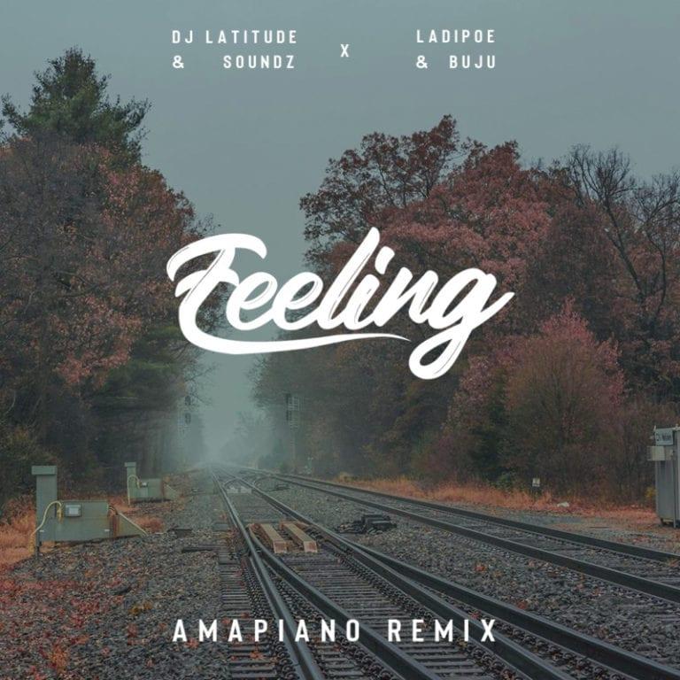 DJ Latitude Soundz x Ladipoe Buju – Feeling Amapiano Remix Mp3 Download