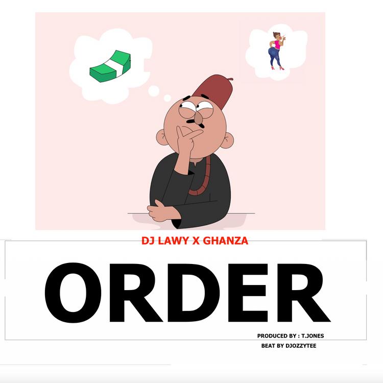 DJ Lawy Ft Ghanza Order mp3 download
