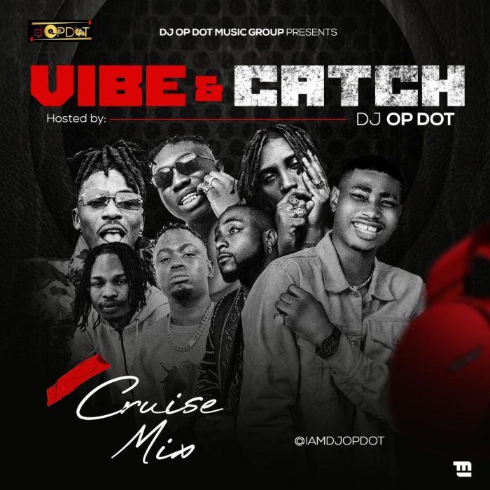 DJ OP Dot Vibe Catch Cruise Mix mp3 download