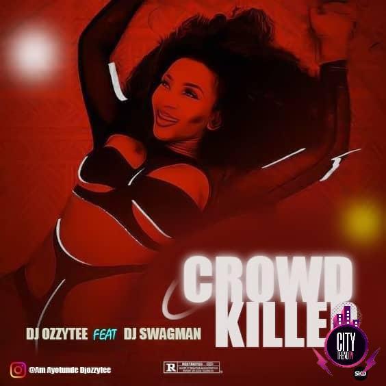 DJ Ozzytee ft. DJ Swagman Crowd Killer Beat Instrumental mp3 download