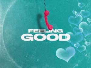 DJ Yomc Ft. Megakenneth Feeling Good mp3 download