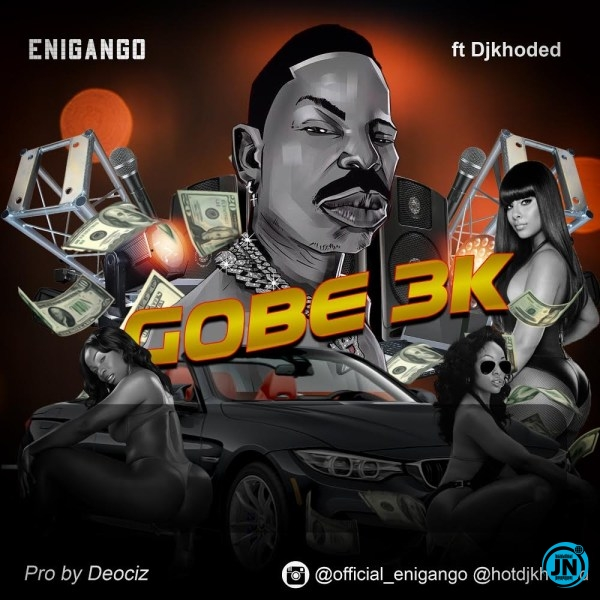 Enigango Gobe 3k ft DJ Khoded mp3 download