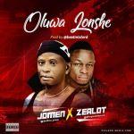 Jomen x Zealot Oluwa Lonshe mp3 download