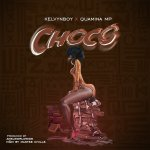 Kelvyn Boy Choco Ft Quamina MP mp3 download